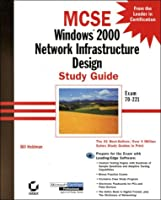 McSe: Windows 2000 Network Infrastructure Design : Study Guide (MCSE Exam Preparation Guide)