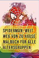 Spiderman: Weit weg von zu Hause Malbuch Fuer Alle Altersgruppen: Tom Holland, Zendaya, Samuel L. Jackson, Jake Gyllenhaal, Quentin Beck, Mysterio, Nick Fury, MJ, Film, Sony Pictures, Groesse 6x9, 78 Seiten