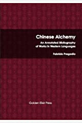 Chinese Alchemy: An Annotated Bibliography of Works in Western Languages Kindle Edition