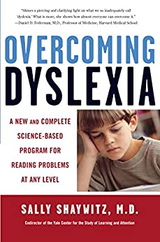 Overcoming Dyslexia: A New and Complete Science-Based Program for Reading Problems at Any Level by [Shaywitz, Sally]