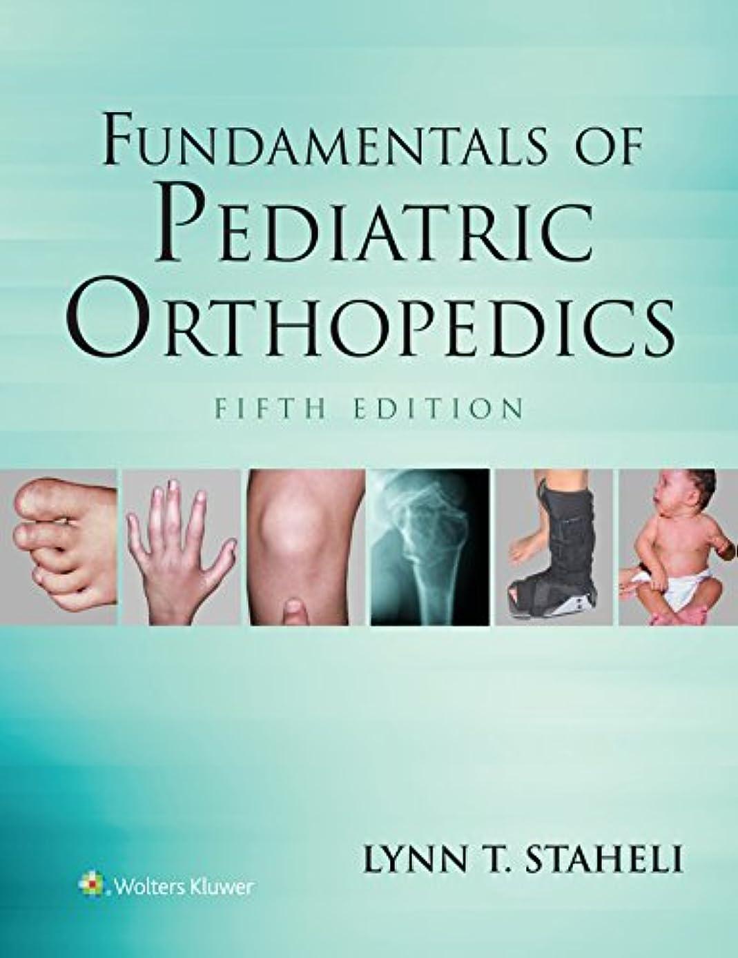 栄光の座標解任Fundamentals of Pediatric Orthopedics (Staheli, Fundamentals of Pediatric Orthopedics) (English Edition)