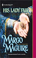 His Lady Fair (Harlequin Historical)
