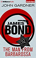 The Man from Barbarossa: Library Edition (James Bond)