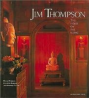 Jim Thompson: The House on the Klong