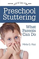 Preschool Stuttering: What Parents Can Do