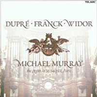 Dupre / Franck / Widor: The Organ Music of St. Sulpice, Paris