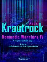 Romantic Warriors IV: Kraut Rock (Part 1)
