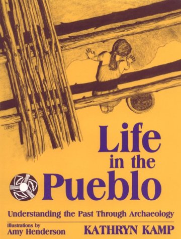 Download Life in the Pueblo: Understanding the Past Through Archaeology 0881339644