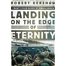 Landing on the Edge of Eternity: Twenty-Four Hours at Omaha Beach