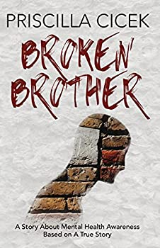 Broken Brother: A Story About Mental Health Awareness Based on A True Story (English Edition)