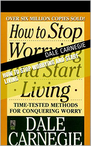 How To Stop Worrying And Start Living (English Edition)の詳細を見る
