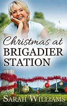 Christmas at Brigadier Station: An Outback Christmas Novella (Brigadier Station series Book 5) by [Williams, Sarah, Publishing, Serenade]