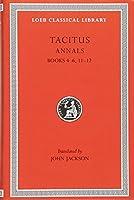Annals: Books 4-6, 11-12 (Loeb Classical Library)