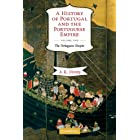 A History of Portugal and the Portuguese Empire: Volume 2, The Portuguese Empire: From Beginnings to 1807 (A History of Portu
