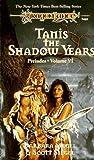 TANIS,SHADOW YEARS (Dragonlance Saga Novel: Preludes)