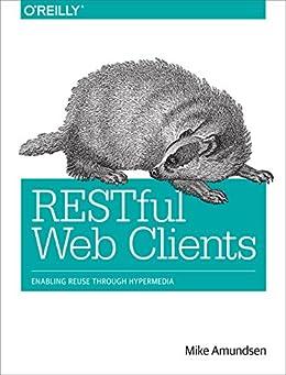 [Amundsen, Mike]のRESTful Web Clients: Enabling Reuse Through Hypermedia