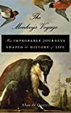 The Monkey's Voyage: How Improbable Journeys Shaped the History of Life (English Edition)