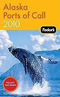 Fodor's Alaska Ports of Call 2010 (Travel Guide)
