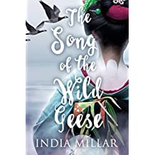 The Song of the Wild Geese (The Geisha Who Ran Away Book 1)