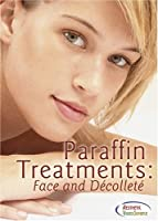 Paraffin Treatments: Face and Decollete [並行輸入品]