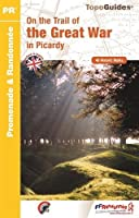 Picardy - On the Trail of the Great War 2016
