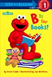 B is for Books! (Sesame Street) (Step into Reading)