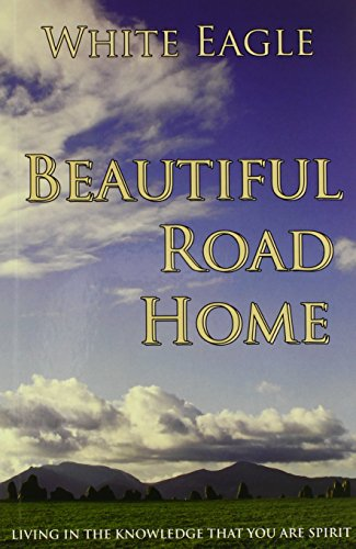 Beautiful Road Home: Living in the Knowledge That You Are Spirit White Eagle Devorss & Co (Txp)