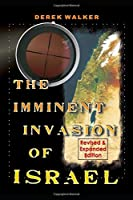 The Imminent Invasion of Israel: Revised and Expanded Edition