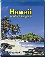 Hawaii an Island Symphony [Blu-ray]