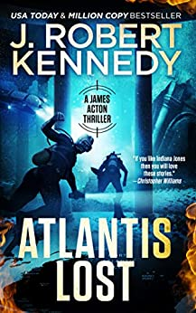 Atlantis Lost (A James Acton Thriller, #21) (James Acton Thrillers) by [Kennedy, J. Robert]