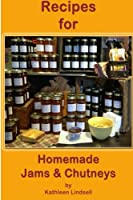 Recipes for Jams & Chutneys: : By Kathleen Lindsell