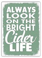 Always On The Bright Cider Life 金属板ブリキ看板注意サイン情報サイン金属安全サイン警告サイン表示パネル