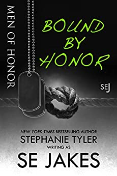 Bound By Honor: Men of Honor Book 1: Men of Honor series by [Jakes, SE, Tyler, Stephanie]