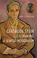 Gertrude Stein and the Making of Jewish Modernism