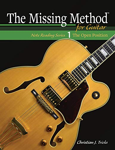 Download The Missing Method for Guitar: The Open Position (Note Reading Series) 1544849842