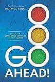 Go Ahead!: Unleash a Contagious Customer Success Culture