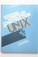 Introduction to Compiler Construction With Unix (Prentice-Hall software series)