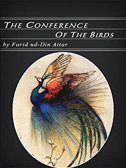 The Conference of the Birds (Illustrated) by [ud-Din Attar, Farid]