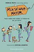Mía se hace mayor/ Mia Grows Up: Para Saber Mas Sobre La Pubertad De Las Ninas