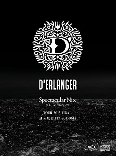 Spectacular Nite -狂おしい夜について- TOUR 2015 FINAL at 赤坂BLITZ 20150614(Blu-ray+2CD)(仮)