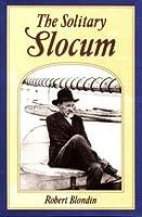 The Solitary Slocum: Captain Joshua Slocum