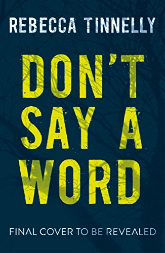 Don't Say a Word: A twisting thriller full of family secrets that need to be told (English Edition)
