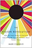 The Vision Revolution: How the Latest Research Overturns Eve…