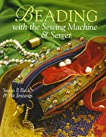 Beading With the Sewing Machine & Serger