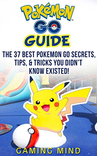 Pokemon GO: Game Guide: The 37...