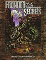 Frontier Secrets/Werewolf the Wild West Storytellers Screen (Werewolf: The Apocalypse Companions)