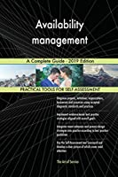 Availability Management a Complete Guide - 2019 Edition