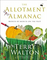 The Allotment Almanac: Month-by-Month on the Plot