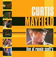 Live at Ronnie Scott's by Curtis Mayfield