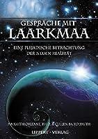 Gespraeche mit LAARKMAA: Eine plejadische Betrachtung der neuen Realitaet
